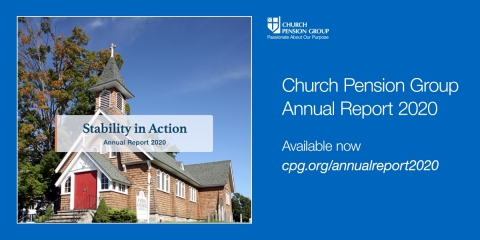 The Church Pension Group (CPG), a financial services organization that serves The Episcopal Church, released its 2020 Annual Report (www.cpg.org/annualreport2020). (Photo: Business Wire)