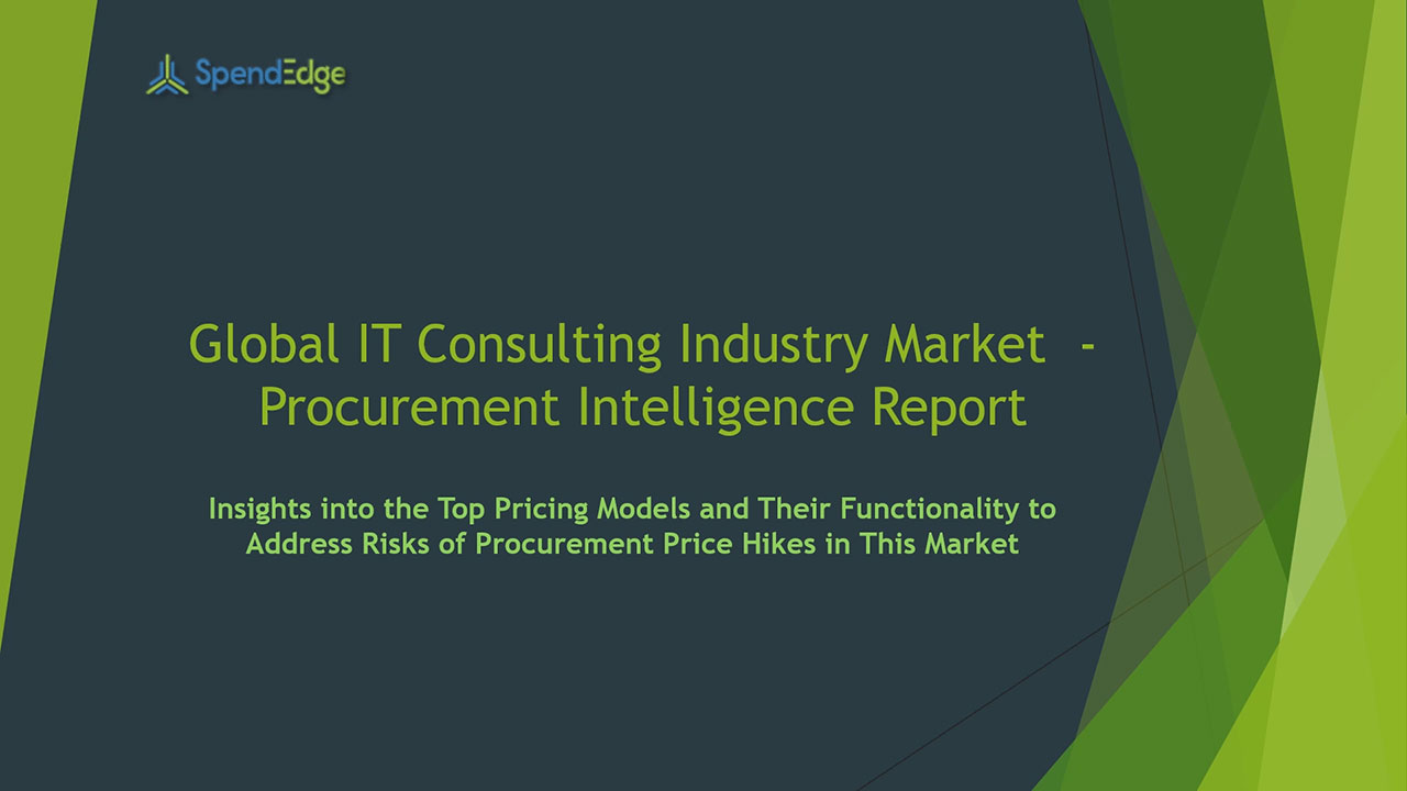 SpendEdge has announced the release of its Global IT Consulting Industry Market Procurement Intelligence Report