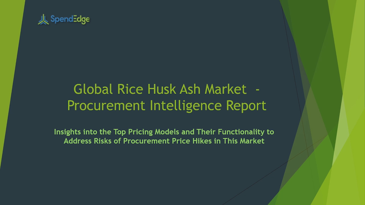 SpendEdge has announced the release of its Global Rice Husk Ash Market Procurement Intelligence Report