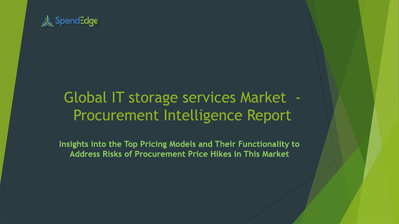 SpendEdge has announced the release of its Global IT Storage Services Market Procurement Intelligence Report
