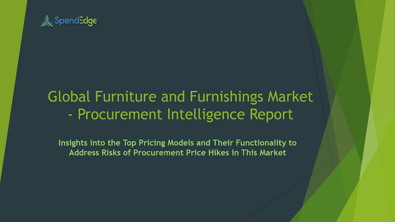 SpendEdge has announced the release of its Global Furniture and Furnishings Market Procurement Intelligence Report