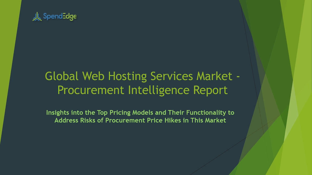 SpendEdge has announced the release of its Global Web Hosting Services Market Procurement Intelligence Report