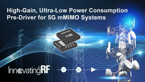 High-gain, ultra-low power consumption pre-driver for 5G mMIMO systems (Photo: Business Wire)
