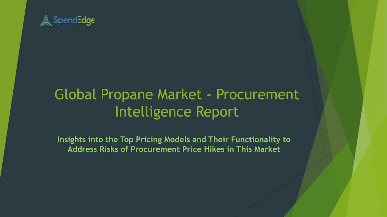 SpendEdge has announced the release of its Global Propane Market Procurement Intelligence Report