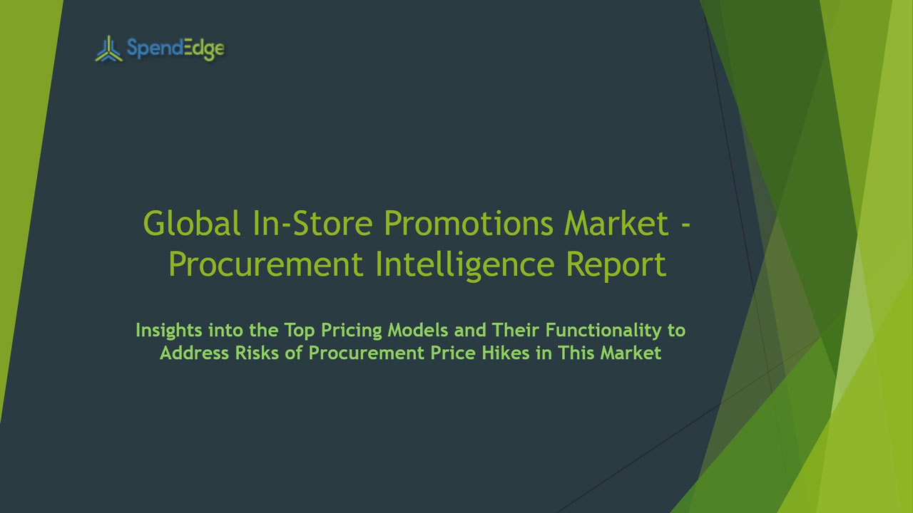 SpendEdge has announced the release of its Global In-Store Promotions Market Procurement Intelligence Report
