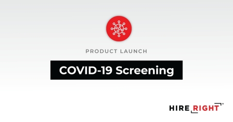 HireRight announces that COVID-19 Screening is now available in the U.S. through its Drug & Health Screening services. (Graphic: Business Wire)