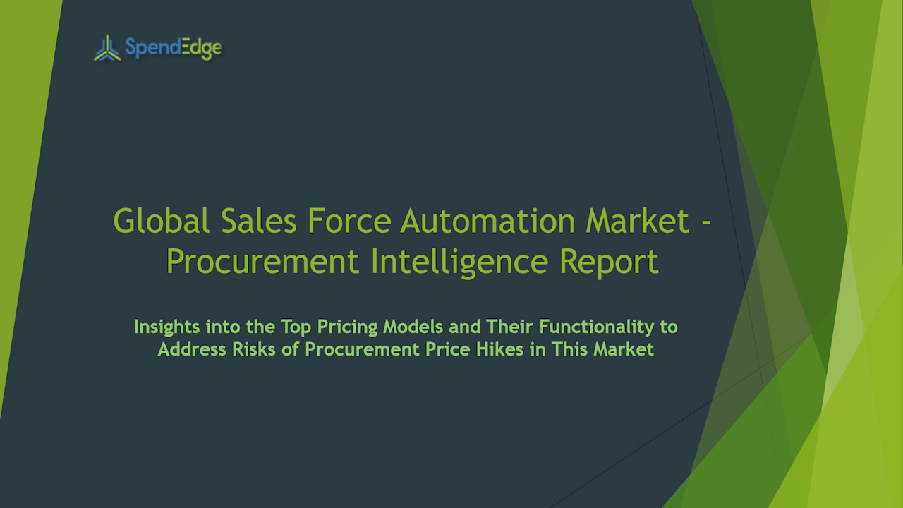SpendEdge has announced the release of its Global Sales Force Automation Market Procurement Intelligence Report