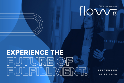 Experience the future of fulfillment. Register for FLOW 2020 at https://6river.com/flow2020. (Graphic: Business Wire)
