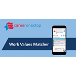 New on CareerOneStop: Work Values Matcher Helps Job Seekers Identify What Is Important in Their Work