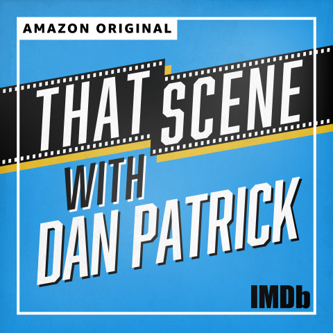 IMDb Announces That Scene With Dan Patrick — New Weekly Podcast Features Celebrities Breaking Down Their Most Iconic Scenes, Exclusively on Amazon Music (Graphic: IMDb)