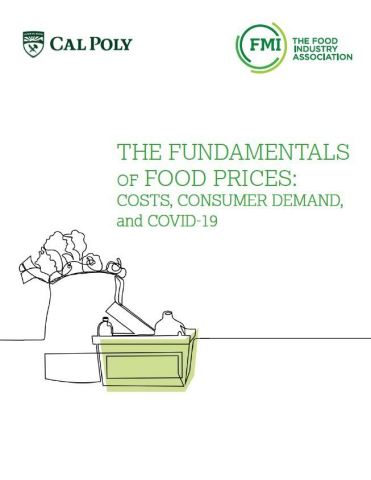 The Fundamentals of Food Prices: Costs, Consumer Demand and COVID-19, prepared for FMI by Ricky Volpe, Ph.D., associate professor for Cal Poly finds the COVID-19 pandemic caused four major changes that quickly impacted food prices. (Graphic: Business Wire)
