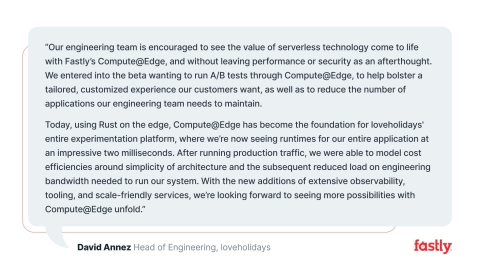 Fastly customer and loveholidays' Head of Engineering, David Annez, comments on Compute@Edge. (Graphic: Business Wire)