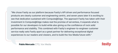 Fastly customer and Vox Media's CTO, Pablo Mercado, comments on Compute@Edge. (Graphic: Business Wire)