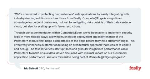 Fastly partner, Compute@Edge beta customer, and PerimeterX's CTO, Ido Safruti, comments on Compute@Edge. (Graphic: Business Wire)