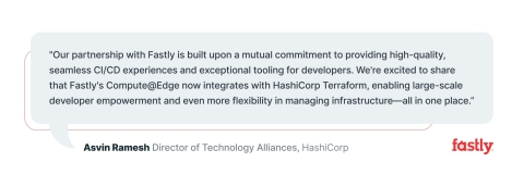 Fastly integration partner and HashiCorp's Director of Technology Alliances Asvin Ramesh comments on Compute@Edge. (Graphic: Business Wire)