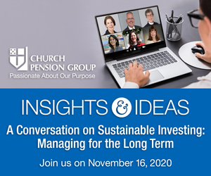 The Church Pension Group will host another installment of its Insights & Ideas series of conversations featuring experts on socially responsible investing and sustainable investing on November 16, 2020. Register at www.cpg.org/Insights&Ideas (Photo: Business Wire)