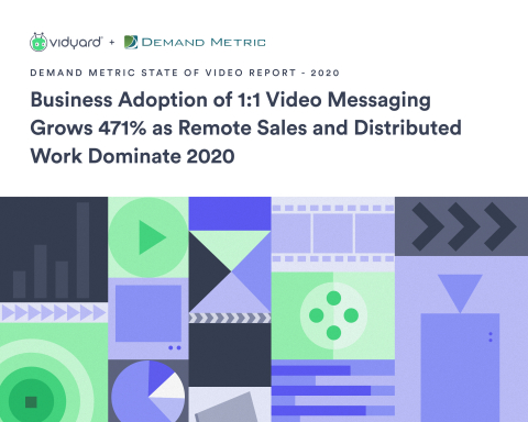 Vidyard's annual State of Video Report shows that business adoption of 1:1 video messaging grows 471% as remote sales and distributed work dominate 2020. (Graphic: Business Wire)