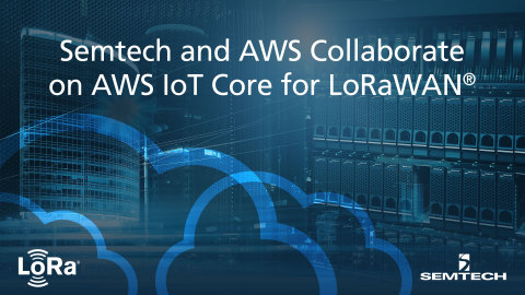 Semtech and AWS Collaborate on AWS IoT Core for LoRaWAN (Graphic: Business Wire)