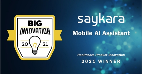 """Health tech startup, Saykara, has received a 2021 BIG Innovation Award for its voice assistant that uses conversational artificial intelligence to automate clinical charting. This honor follows last week's 2021 Sharp Index Award for """"Best Health Tech Company to Reduce Burnout."""" (Photo: Business Wire)"""