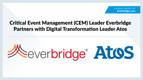 Critical Event Management (CEM) Leader Everbridge Partners with Digital Transformation Leader Atos (Graphic: Business Wire)