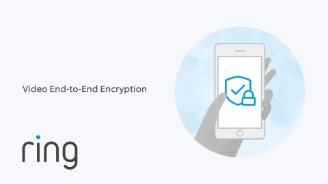 Ring launches video End-to-End Encryption, providing an advanced, opt-in security feature for customers who want to add an additional layer of security to their videos.