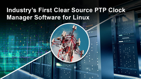Industry's first clear source PTP clock manager software for Linux (Graphic: Business Wire)