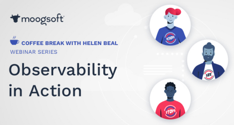 Coffee Break with Helen Beal welcomes friends to focus on intelligent observability in action. (Graphic: Moogsoft)