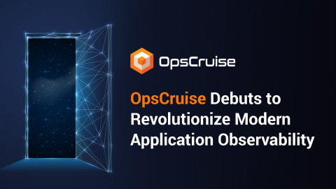 OpsCruise Debuts to Revolutionize Application Observability (Graphic: Business Wire)