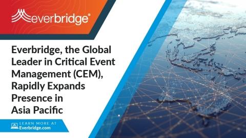 重大事件管理(CEM)全球领导者Everbridge迅速扩张亚太区业务 (照片:美国商业资讯)