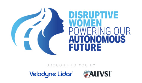 Join us for Disruptive Women Powering Our Autonomous Future, a free half-day summit on 3/25/21, brought to you by Velodyne Lidar and AUVSI featuring women leaders in the AV industry. (Graphic: Velodyne Lidar, Inc.)