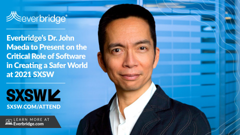 Everbridge's Dr. John Maeda Presents on the Critical Role of Software in Creating a Safer World at 2021 SXSW  (Photo: Business Wire)