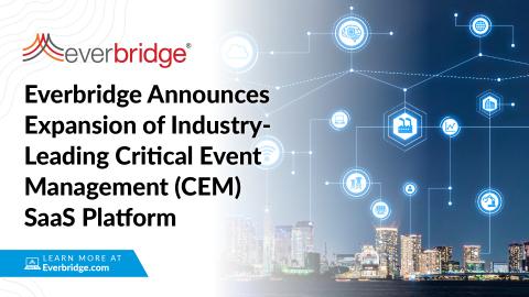 Everbridge Announces Expansion of Industry-Leading Critical Event Management (CEM) SaaS Platform (Graphic: Business Wire)