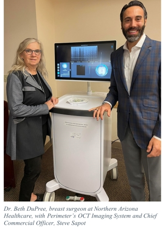 Dr. Beth DuPree, breast surgeon at Northern Arizona Healthcare, with Perimeter's OCT Imaging System and Chief Commercial Officer, Steve Sapot (Photo: Business Wire)