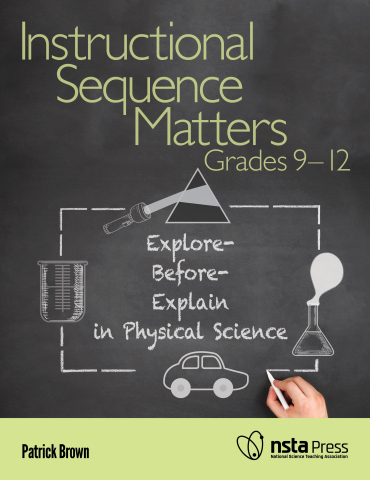 Instructional Sequence Matters, Grades 9–12: Explore-Before-Explain in Physical Science book cover (Photo: Business Wire)