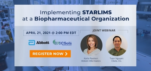 Implementing STARLIMS at a Biopharmaceutical Organization: joint webinar April 21, 2021 at 2 pm EDT, brought to you by Abbott Informatics and CSols, Inc. Register at https://info.csolsinc.com/implementing-starlims-at-a-biopharmaceutical-organization-april-webinar-2021-registration-page (Graphic: Business Wire)