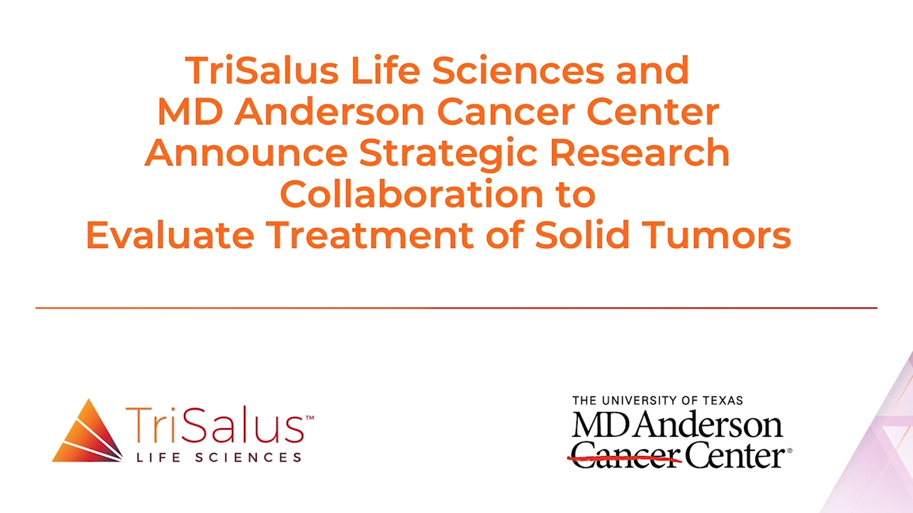 TriSalus Life Sciences and MD Anderson Cancer Center Announce Strategic Research Collaboration to Evaluate Treatment of Solid Tumors