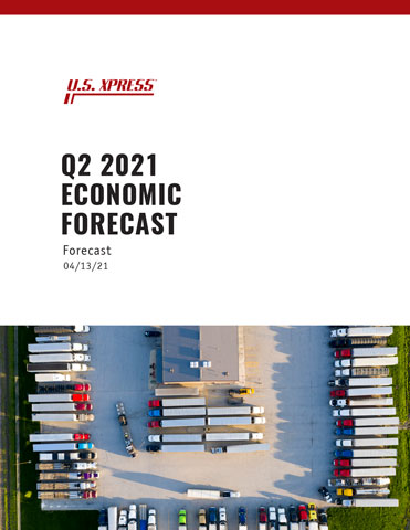 U.S. Xpress Q2 2021 Economic Forecast