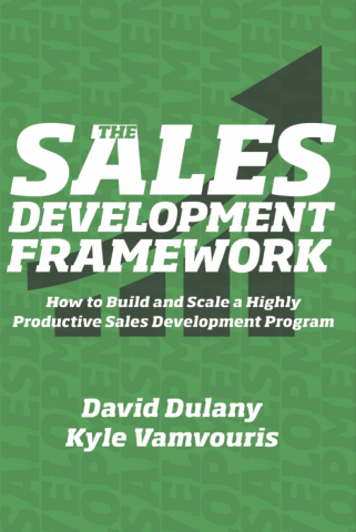 The Sales Development Framework by David Dulany and Kyle Vamvouris (Graphic: Business Wire)