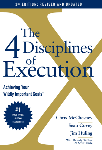 The 4 Disciplines of Execution: Achieving Your Wildly Important Goals - 2nd Edition: Revised and Updated (Photo: Business Wire)