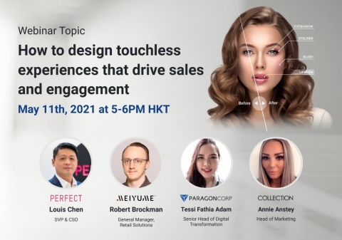 Join Perfect Corp., Meiyume, Collection Cosmetics, and Paragon Technology and Innovation on May 11th at 5PM HKT for an insightful discussion on how beauty brands can use innovative touchless technologies to shape the new consumer shopping experience. (Graphic: Business Wire)