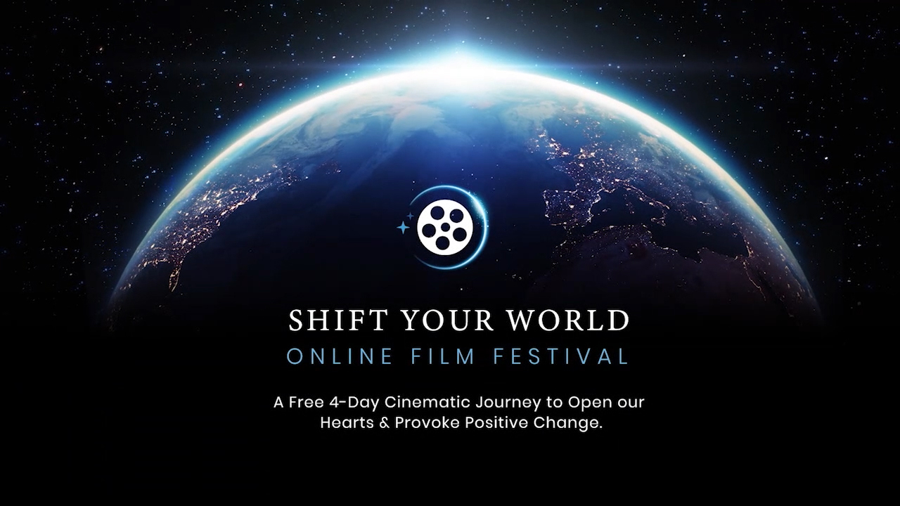 Shift Your World Film Festival trailer, May 6-9, 2021