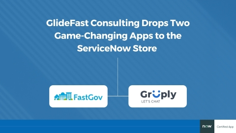 GlideFast Consulting drops two game-changing apps to the ServiceNow store. (Graphic: Business Wire)