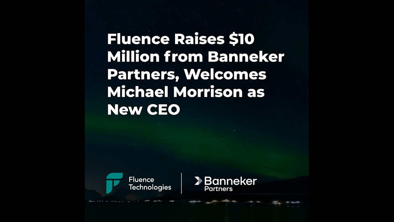 Fluence Funding & New CEO News: Sound Bites at a Glance