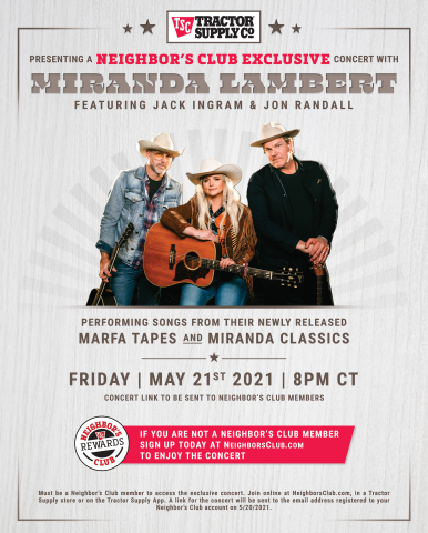 Tractor Supply Company to host a virtual concert experience featuring Miranda Lambert and her friends Jack Ingram and Jon Randall on May 21, exclusively for members of its Neighbor's Club loyalty program. (Photo: Business Wire)
