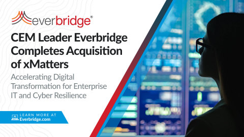Critical Event Management (CEM) Leader Everbridge Completes Acquisition of xMatters to Accelerate Digital Transformation for Enterprise IT and Cyber Resilience (Graphic: Business Wire)