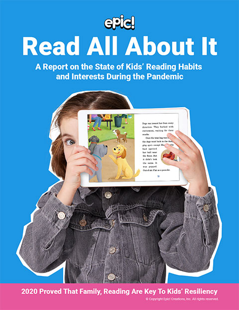 Read All About It: A Report on the State of Kids' Reading Habits and Interests During the Pandemic