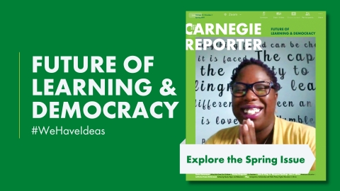 """The Spring 2021 edition of Carnegie Reporter magazine, dedicated to the """"Future of Learning and Democracy,"""" explores the evolving demands on our education system and why it matters for the strength of our democracy. (Graphic: Business Wire)"""