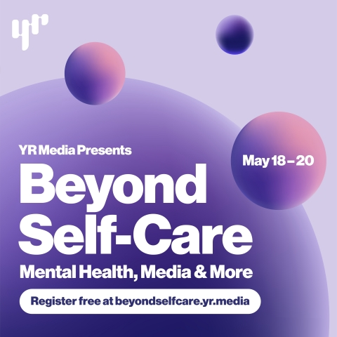 """YR Media Presents """"Beyond Self-Care,"""" a Virtual Summit on Mental Health, Media and More (Graphic: Business Wire)"""