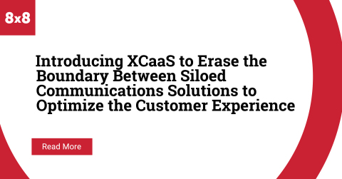 8x8 Announces Experience Communications as a Service (XCaaS) to Help Organizations Meet New Work Requirements. Erases the Boundary Between Siloed Solutions to Bring Employee and Customer Communications Together to Optimize Customer Experience. (Graphic: Buisness Wire)