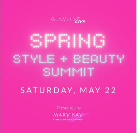 Glamhive's Digital Spring Style and Beauty Summit will bring together industry professionals and beauty and style enthusiasts to discuss spring style. (Graphic: Mary Kay Inc.)